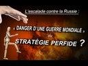 3è GM - Provocation et escalade contre la Russie , ne pas jouer avec le feu !