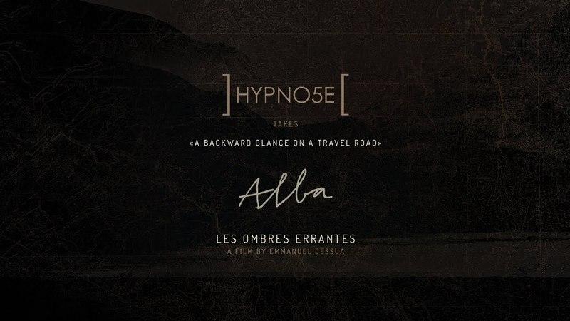 Hypno5e / A Backward Glance On A Travel Road - Alba - Les Ombres Errantes (Full Album)