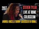Steven Tyler Live at Rome Colosseum - Andrea Bocelli Show (Colosseo di Roma)