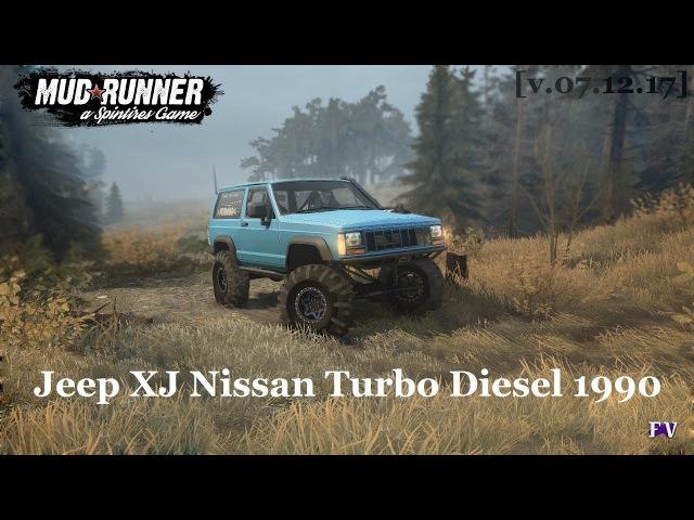 Spintires Mudrunner: Jeep XJ Nissan Turbo Diesel 1990 [v.07.12.17]