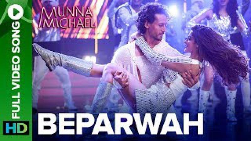Beparwah - Full Video Song  Tiger Shroff, Nidhhi Agerwal Nawazuddin Siddiqui