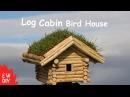 Log Cabin Bird House