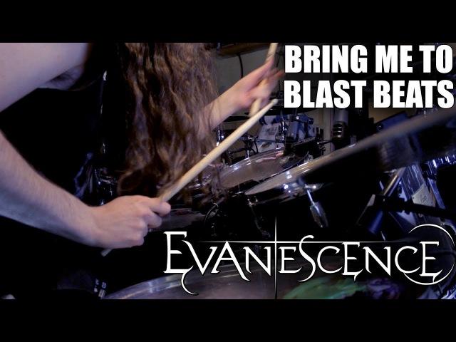 Evanescence Bring Me To Blast Beats