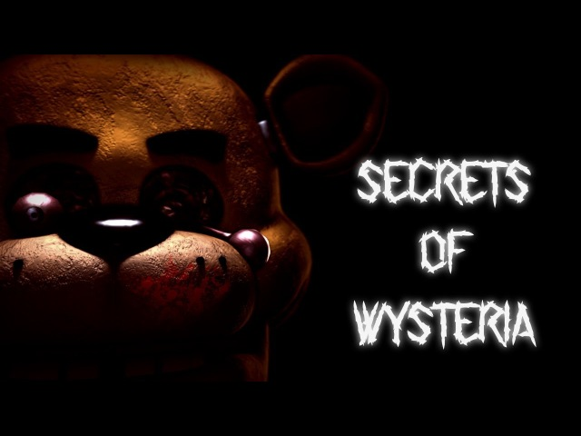 [SFM/FNaF] Secrets of Wysteria by Steampianist