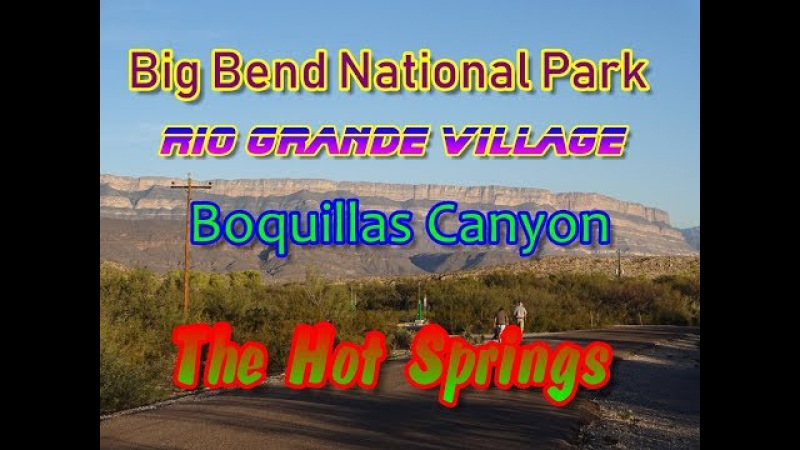 Big Bend National Park, Rio Grand Village, Hot Springs, Boquillas Canyon