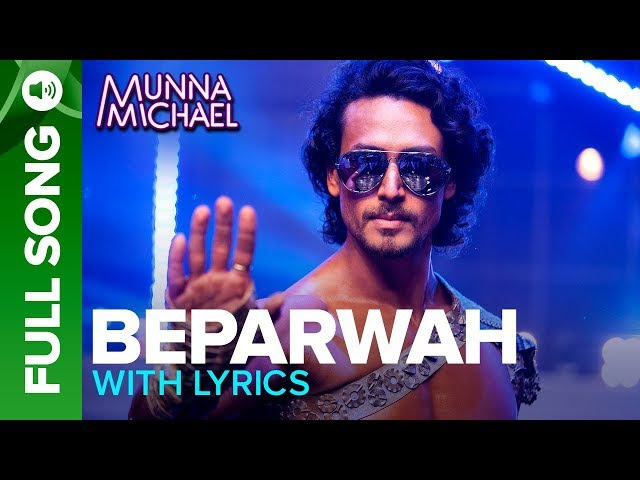 Beparwah - (Lyrical Video Song) |Tiger Shroff, Nidhhi Agerwal Nawazuddin Siddiqui