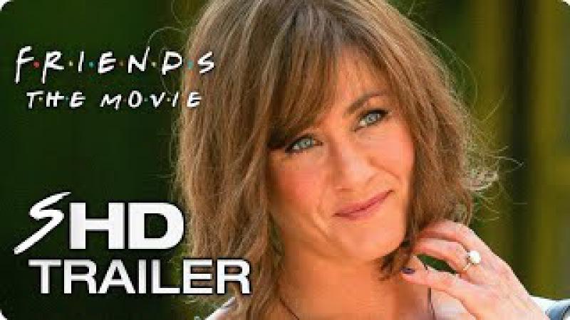 FRIENDS (2018) Movie Teaser Trailer 1 - Jennifer Aniston Friends Reunion Concept