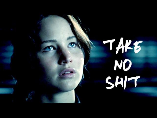 Katniss Everdeen || Take No Sh*t