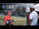OKLM Inside - FC Miami City {OKLM TV}