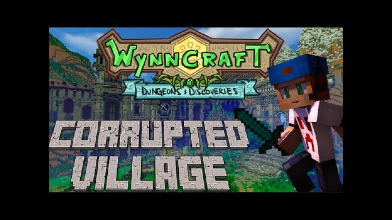Corrupted Village | Wynncraft Dungeons and Discoveries Update | Quest Guide
