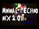 Minimal Techno mix 2017 2018 part 1 DROPLEX CORNER MONOLIX STRONG R MNML ATTACK SZECSEI