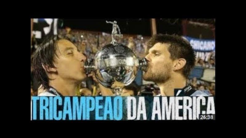 Grêmio Campeão da Libertadores 2017 Campanha Completa HD