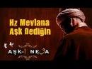 HZ. MEVLANA - AŞK DEDİĞİN / AŞK-I NEVA