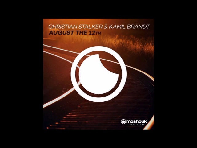 Christian Stalker Kamil Brandt - August The 12th (Original Mix)