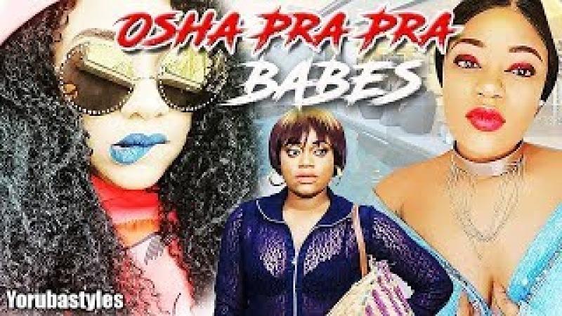 Osha Pra Pra Babes - 2018 Yoruba Movies| New Yoruba Movies 2018| Yoruba Movies 2018 New Release