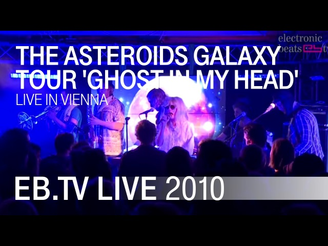 The Asteroids Galaxy Tour Ghost In My Head live in Vienna 2010