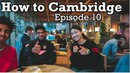 CLASH of the CAMBRIDGE YOUTUBERS How to Cambridge Ep. 10 Student Physics vlogger