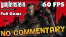 Wolfenstein: The New Order - Full Walkthrough 【60FPS】【NO Commentary】