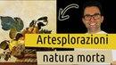 Artesplorazioni: natura morta