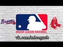 Atlanta Braves vs Boston Red Sox | 26.05.2018 | NL | MLB 2018 (1/3)