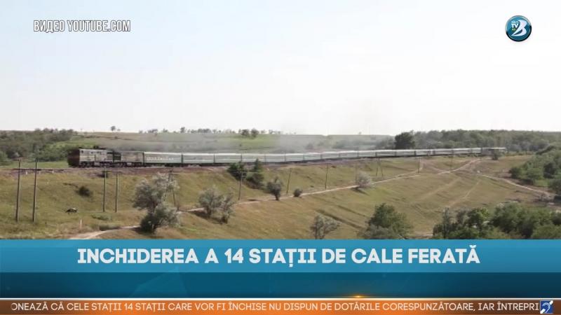 INCHIDEREA A 14 STAȚII DE CALE FERATĂ