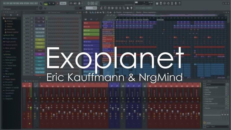 Exoplanet - Eric Kauffmann NrgMind | FL Studio 20 Demo Project
