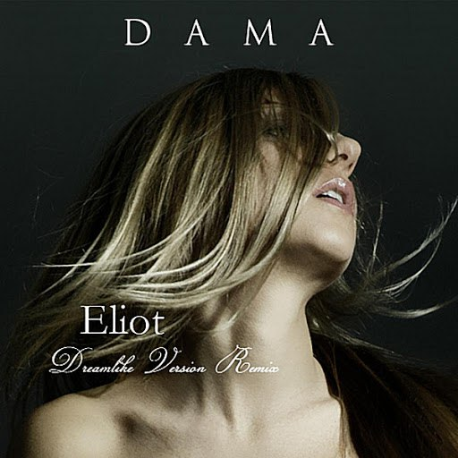 Dama альбом Eliot (Dreamlike Version Remix)