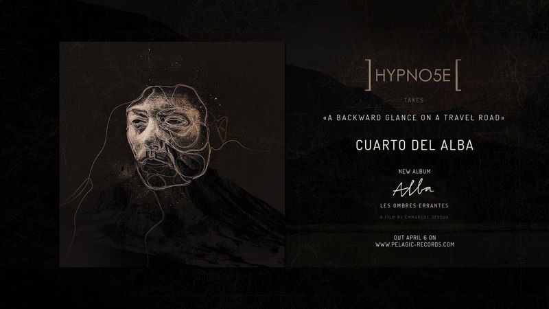 Hypno5e / A Backward Glance On A Travel Road - Cuarto del Alba