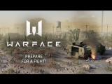 Warface - Prepare for a fight!