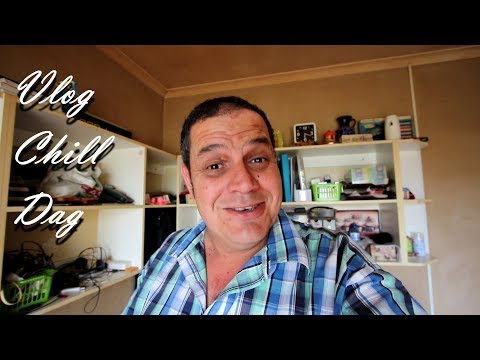 Vlog 40 Chill Day Vlog - The Daily Vlogger in Afrikaans