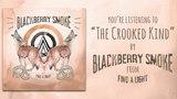 Blackberry Smoke - The Crooked Kind (Audio)