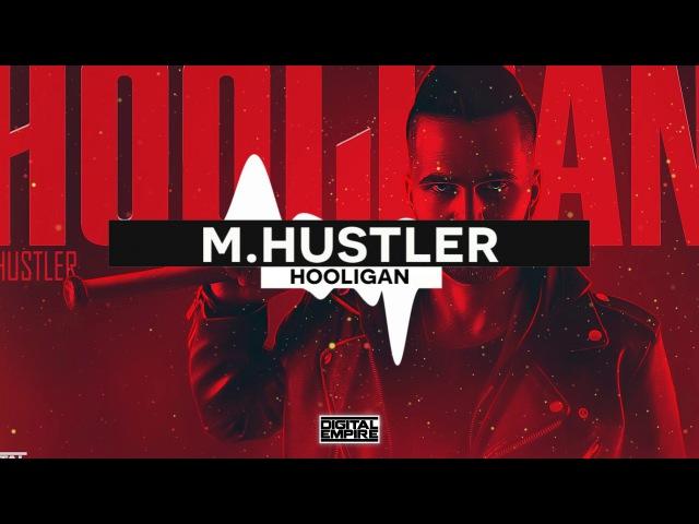 M.Hustler - Hooligan (Original Mix)