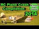 RC PLANE FAIL CRASH Mishaps Video Compilation 2014 - RC Plane Video Channel