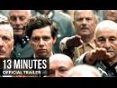 Взорвать Гитлера Elser 13 Minutes 2015 Official Trailer