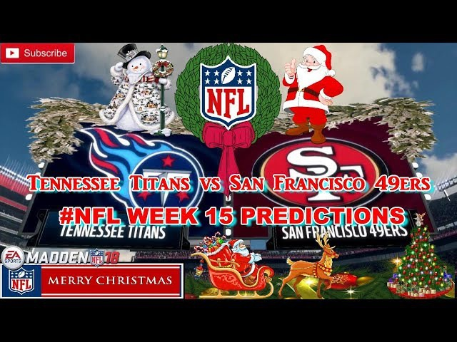 Tennessee Titans vs San Francisco 49ers | NFL WEEK 15 | Predictions Madden 18