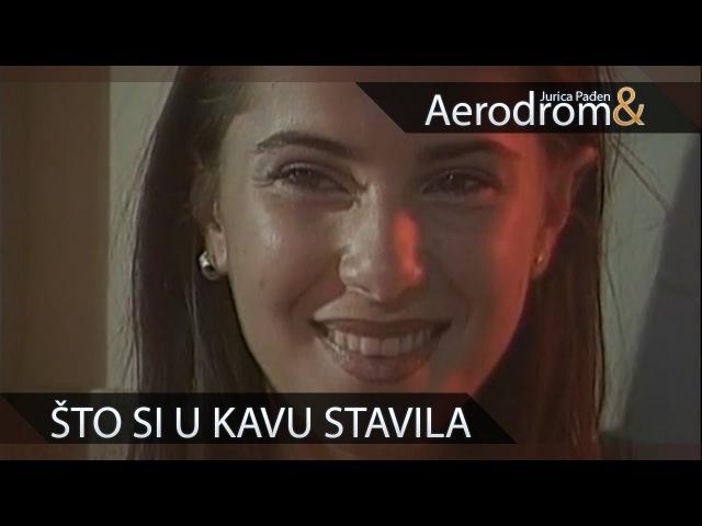 Jurica Pađen Aerodrom - Što si u kavu stavila (Official Video)