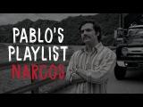 Pablo's Playlist  Ultimate Pablo Escobar Narcos Music