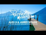 Alex H &amp James Woods - Atitlan (Blood Groove &amp Kikis Remix) PMF007 Free Download