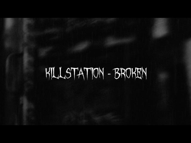 Killstation broken prod killstation ПЕРЕВОД rus subs