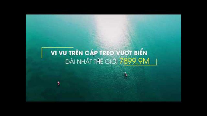 [Teaser] Cáp treo Hòn Thơm - Sun World Hon Thom Nature Park