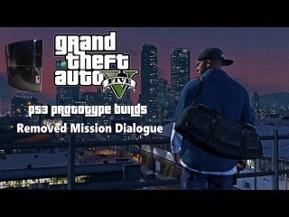 GTA V: PS3 Prototype Build - Cut Mission Dialogue & Audio From Removed Missions
