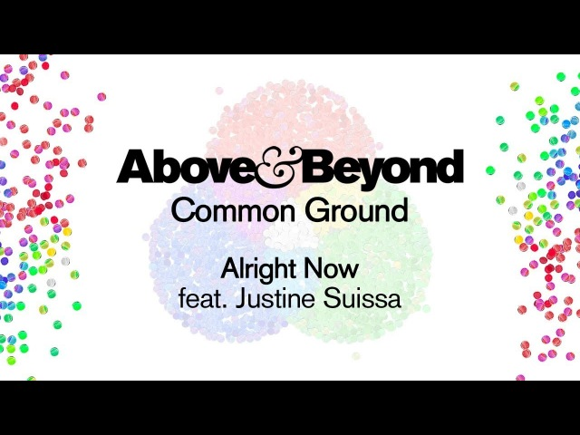 Above Beyond Justine Suissa - Alright Now