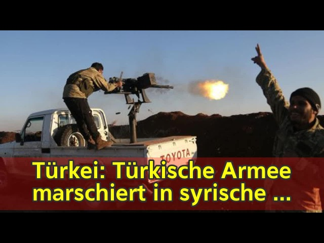 Türkei Türkische Armee marschiert in syrische Kurdenregion ein