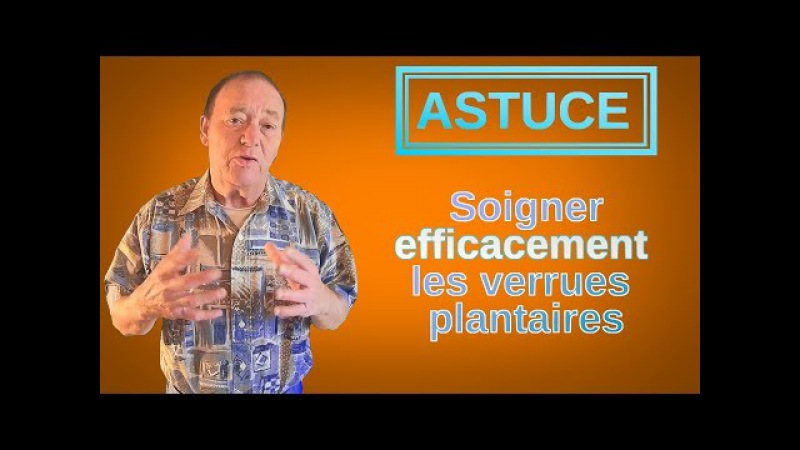 ASTUCE : Extraire EFFICACEMENT une verrue plantaire