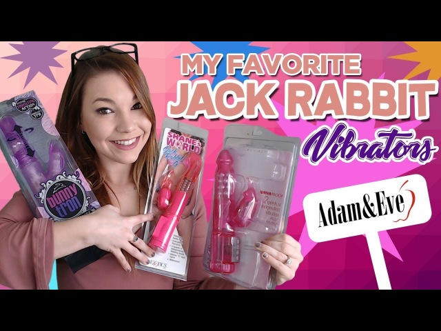 My Favorite Jack Rabbit Vibrators from Adam Eve
