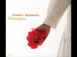 Cheb I Sabbah – Devotion (2008) Full Album