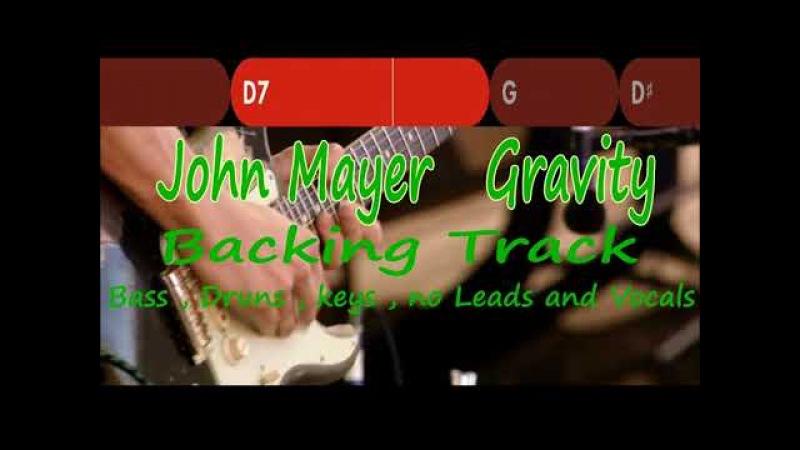 John Mayer Gravity Backing Track Bass Druns Keys No Leads and Vocals
