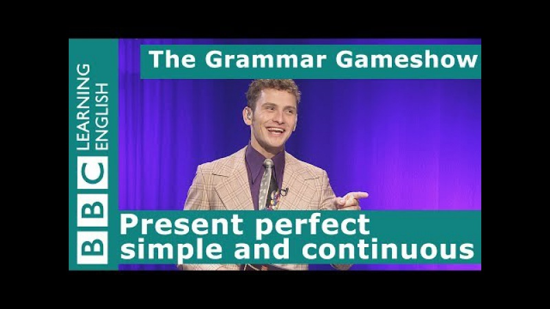 The Present Perfect Simple and Continuous The Grammar Gameshow Episode 4