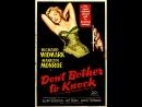 Don't Bother to Knock (1952) Richard Widmark, Marilyn Monroe, Anne Bancroft