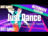 Just Dance Unlimited | Just Dance - Lady Gaga Ft. Colby O Donis | Sweat Version | Just Dance 2014 [60FPS]